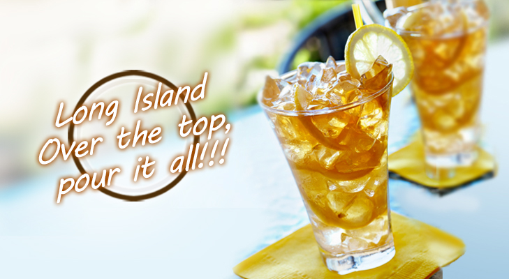 Long Island Cocktail - Over the Top, Pour it all!! @TheRoyaleIndia