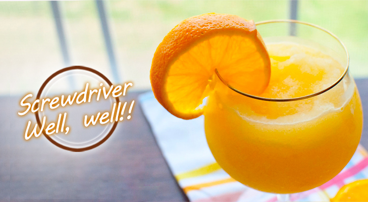 Screwdriver Cocktail - Well, Well!! @TheRoyaleIndia