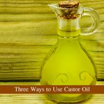 3 Simple Home Remedies Using Castor Oil