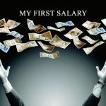 What To Do With Your First Salary