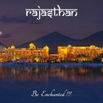 Rajasthan – The Land of the Royals – Visit to experience the Royalty