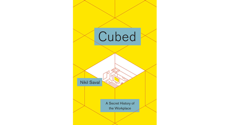 Cubed: A Secret History of the Workplace @TheRoyaleIndia