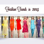 5 Fashion Trends to Look Out For in 2015