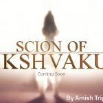 Scion Of Ikshvaku – Amish Tripathi's Next Book On Lord Ram