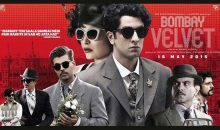 BOMBAY VELVET TRAILER TAKES YOU BACK IN THE ERA OF THE SIXTIES!!!