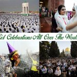 MANY NATIONS, ONE BOND: EID-UL-FITR CELEBRATIONS OVER THE WORLD
