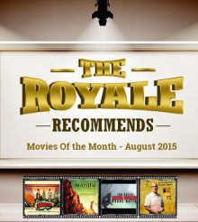 4 Movies You Cannot Afford To Miss in The Month of August