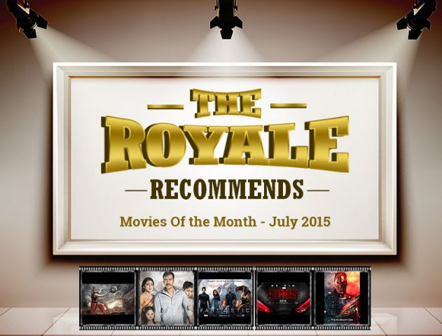 movies in july 2015 india @TheRoyaleIndia