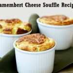 Camembert Cheese Soufflé –An Easy to Cook Traditional French Recipe!!!