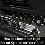 The ABCs of Choosing the Right Sound System for Your Car