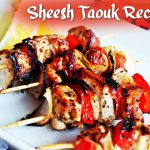 Gratify your taste buds with delectable 'Shish Taouk' – A Lebanese-Canadian Chicken Shawarma