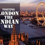 9 Places in London That Every Indian Must Visit