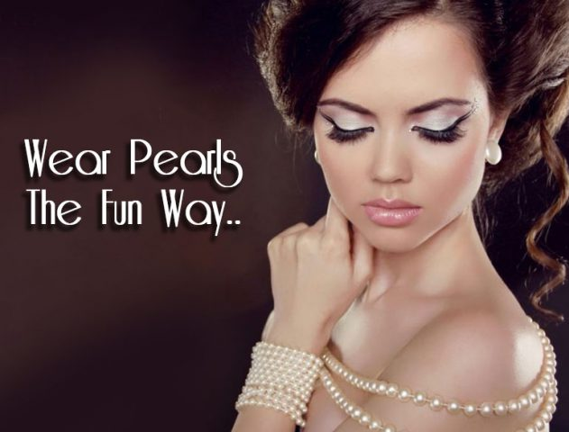 Wear Pearls The Fun Way @TheRoyaleIndia