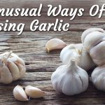15 Unusual Uses of Garlic Outside of Your Kitchen