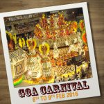 Goa Carnival 2016: An Extravagant Celebration of Goan Culture and Life