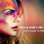 Girls' Survival Guide For Holi: Skin and Hair Care Tips