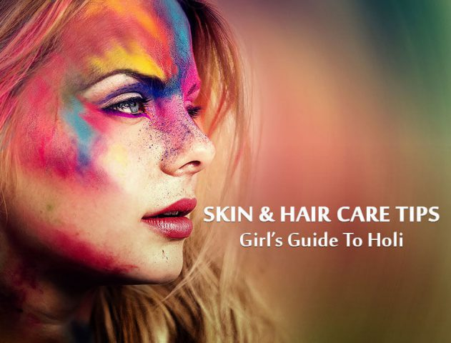 Skin And Hair Care Tips for holi @TheRoyaleIndia
