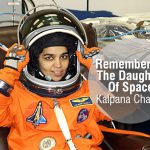 Lesser Known Facts About Kalpana Chawla – The Daughter of Space