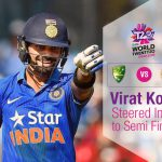Virat Kohli Steers India to Defeat Australia And Enter T20 World Cup 2016 Semi-Final