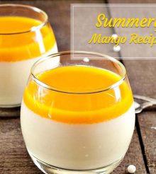 2 Must-Try Summery Mango Recipes