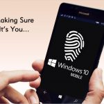 Windows 10 Mobile Latest Update To Enhance Security By Introducing Fingerprint Reader Support