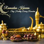 8 beneficial tips to stay healthy during Ramadan