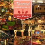 6 Themed Restaurants in Navi Mumbai for an out-of-the-ordinary dining experience