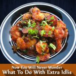With These Two Recipes, Leftover Idlis Will Never Daunt You