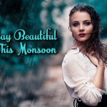 7 Tips To Wear Your Makeup Right During Monsoon