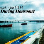 The soaked Spirit of Adventure – Goa, A must visit this Monsoon!
