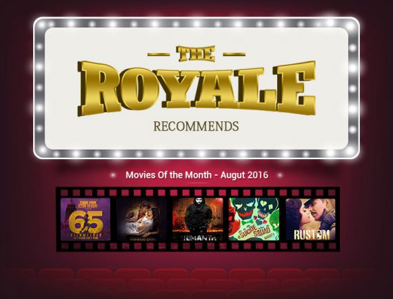 Movies of The Month (August 2016) @TheRoyaleIndia