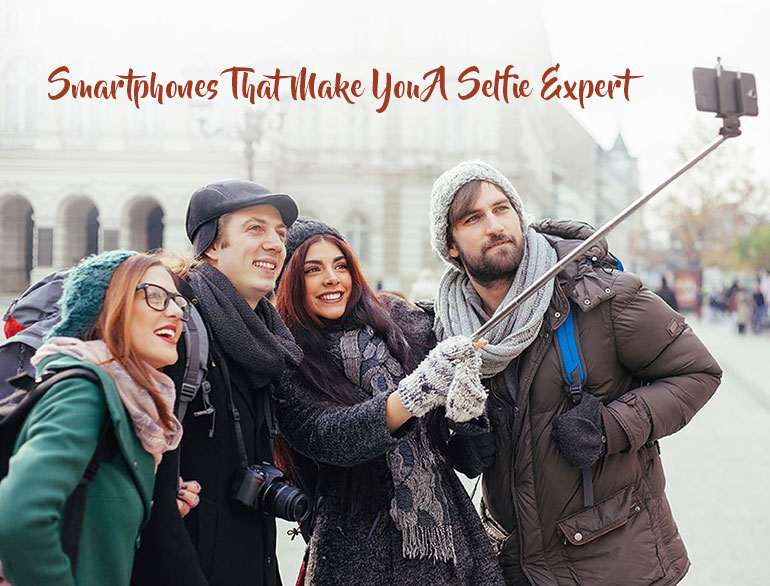 Smartphones with best Selfie Camera @TheRoyaleIndia