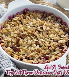Two Oatmeal Desserts To Enjoy A Guilt-Free Sweet Treat
