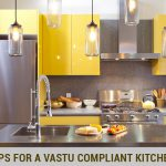 9 Simple Tips To Ensure Vastu Compliance In your Kitchen For Good Health And Prosperity