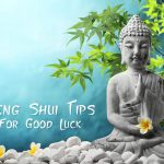 Nine Easy-To-Implement Feng Shui Tips To Bring You Good Luck
