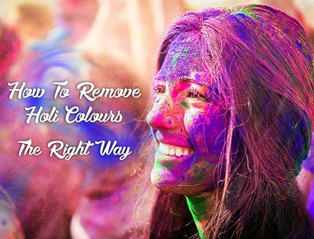 How to remove Holi colours @TheRoyaleIndia