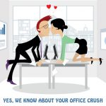 Yes, We know about your Office Crush