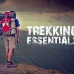 Trekking essentials that are must-haves for all your treks and travels