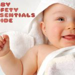 9 Must Have Essentials for Your Baby's Safe and Happy Childhood