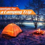 7 Basic Camping Essentials You Need to Purchase before a Camping Trip