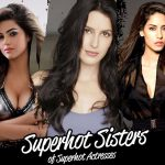 Superhot Sisters of Superhot Actresses