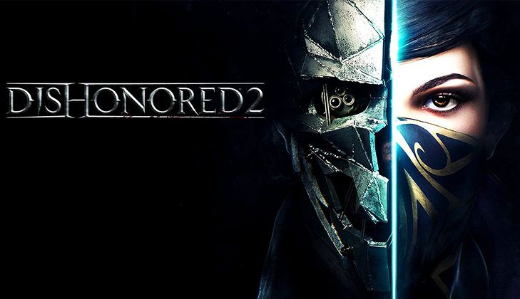 Video Games Dishonoured 2 @TheRoyaleIndia
