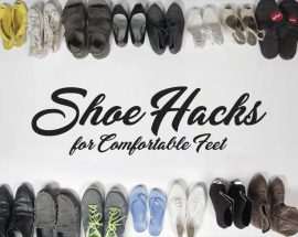 13 Shoe Hacks you should know to make your Feet Comfortable