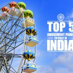 Top 5 Amusement Parks to Visit in India