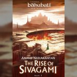 Review of The Rise of Sivagami: Why it is a must read book for the Baahubali Movie fans
