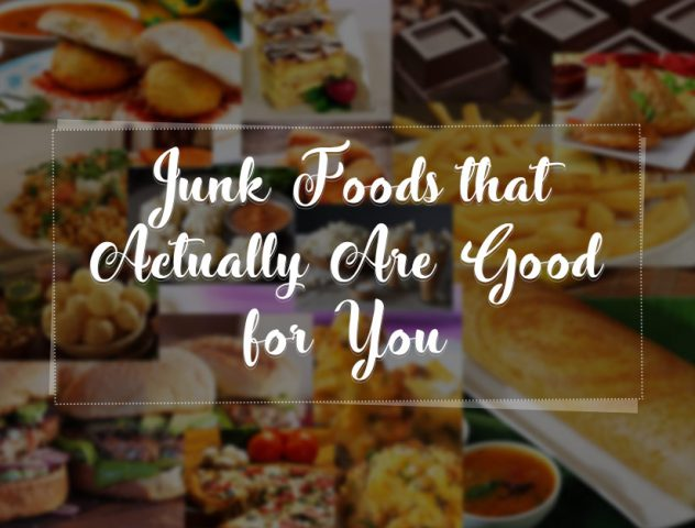 Junk Foods that Actually Are Good for You @TheRoyaleIndia