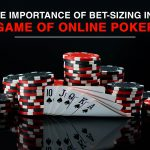 The Importance of Bet-Sizing in a Game of Online Poker